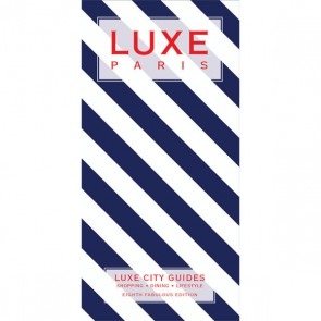Paris Luxe City Guide, 8th Edition